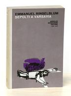 WWII Olocausto - Emmanuel Ringelblum - Sepolti A Varsavia - 1^ Ed. 1962 - Libri, Riviste, Fumetti