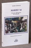 WWII Resistenza Tedeschi - Marzo '44 Processo Attentato Via Rasella 1^ Ed. 1996 - Libri, Riviste, Fumetti