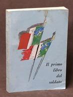 Militaria Ministero Della Difesa Il Primo Libro Del Soldato - 1^ Ed. 1962 - RARO - Libri, Riviste, Fumetti