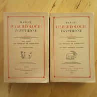 Manuel D'archéologie Égyptienne, Tome I. Les Epoques De Formation : La Préhistoire. Les Trois Premières Dynasties (2 Vol - Histoire