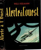 ALERTE A L OUEST W. HEILMANN GUERRE AERIENNE 1939 1945 ARMEE AIR ALLEMAGNE REICH LUFTWAFFE PILOTE CHASSE - 1939-45