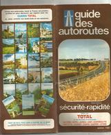 Carte Routiére , Guide Des Autoroutes ,TOTAL , 34 Pages  , 1981 , 3 Scans , Frais Fr 3.15 E - Cartes Routières