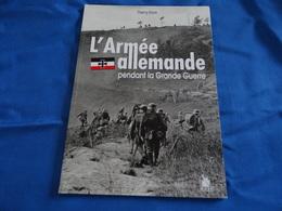 L' ARMEE ALLEMANDE PENDANT LA GRANDE GUERRE - 1914-18