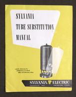 Radiotecnica Manuale Valvole Sylvania Electric Tube Substitution Manual Ed. 1951 - Non Classificati