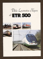 Opuscolo Ferrovie - Dalla Locomotiva A Vapore All' ETR 500 - Fine Anni '90 - Libri, Riviste, Fumetti