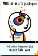 MIRO Lithographie **GALATHEE**1976 Musée PAB à Alès Du 5 Juillet Au 16 Septembre 2012 2000 à Mars 2001 NEUVE - Illustrateurs & Photographes