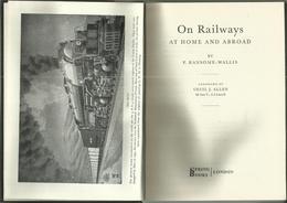 ON RAILWAYS AT HOME AND ABROAD - P. RANSOME-WALLIS (EISENBAHNEN CHEMIN DE FER LOKOMOTIVEN LOCOMOTIVES VAPEUR ) - Chemin De Fer