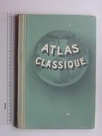 ATLAS CLASSIQUE 1952 De GEOGRAPHIE MODERNE Et ANCIENNE: 96 Pages Cartes Couleur - SCHRADER & GALLOUEDEC - HACHETTE - Books, Magazines, Comics
