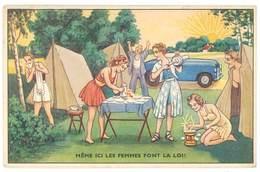 Cpa Fantaisie Camping Retro - Même Les Femmes Font La Loi ! ( Tente, Rasage, Automobile, Réchaud, Soleil ) - Fantaisies