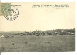 52 - LANGRES MANOEUVRES DE FORTERESSE 1906 / LE PARC D'ARTILLERIE AU CAMP DE VILLIERS SUR SUIZE - Langres