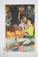 Original 1952 Mara Maru Cinema / Movie Advt Brochure - Errol Flynn,  Ruth Roman,  Raymund Burr,  Paul Picerni - Publicité Cinématographique