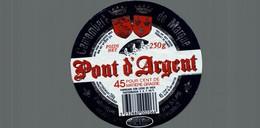 ETIQUETTE DE CAMEMBERT  PONT D ARGENT - Fromage