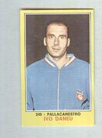 IVO DANEU.....PALLACANESTRO....VOLLEY BALL...BASKET - Trading Cards