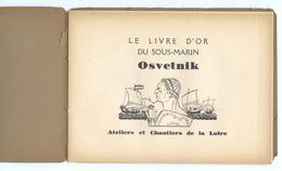 LIVRE D'OR DU SOUS-MARIN OSVETNIK - CHANTIERS DE LA LOIRE - 1901-1940