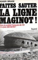 Guerre 39 45 : Faites Sauter La Ligne Maginot Par Bruge (ISBN 2213002088 EAN 9782213002088) - Guerre 1939-45