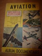 1949 MÉCANIQUE POPULAIRE:Spécial Aviation Dans Le Monde (Française,Britanique,Américaine,Soviétique);Modèles Réduits;etc - Books, Magazines, Comics