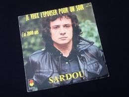 Vinyle 45 Tours Sardou Je Veux L' épouser Pour Un Soir (1974) - Vinyles