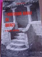 L'HABITATION RURALE DU QUERCY ..& De Ses Alentours ,par A.Cayla -St Céré . - Midi-Pyrénées