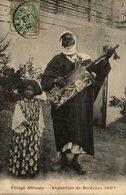 33 BORDEAUX EXPOSITION 1907 VILLAGE AFRICAIN - Bordeaux