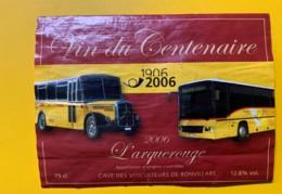 9718 - Car Postal Vin Du Centenaire 2006 L'Arquebuserouge Suisse - Etiquettes