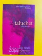 9733 - Le Taluchet 2000 Pinot Noir  Suisse - Etiquettes