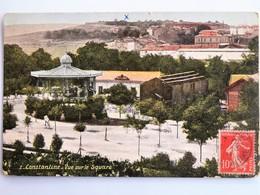 C.P.A. Couleur : CONSTANTINE : Vue Sur Le Square, Timbre En 1908 - Constantine