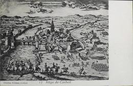 CPA. - > Militaria > Le Siège De Corbeil Par Les Troupes Du Duc De Parme En Automne 1590  - TBE - Guerres - Autres