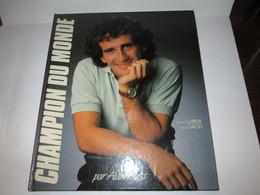 Livre  ALAIN PROST  CHAMPION DU MONDE  Edition Carrere Michel Lafon 110 Pages 1985 - Auto/Moto