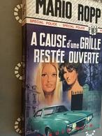 FLEUVE NOIR SPÉCIAL POLICE N° 1018   A CAUSE D'UNE GRILLE RESTÉE OUVERTE   Mario ROPP   E.O. 1973 - Fleuve Noir