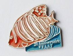 Pin's Poisson 20e Anniversaire FFAAT - ANIMAUX - Animals