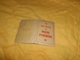 POCHETTE  MES PHOTOS DU MUSEE PYRENEEN..12 PHOTOS..ANOTATION AU DOS DE LA POCHETTE AOUT 1947. - Lieux