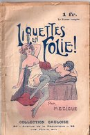 Liquettes En Folie Par Mezigue - Collection Gauloise (1ère Série) N°74, 1919 - Books, Magazines, Comics