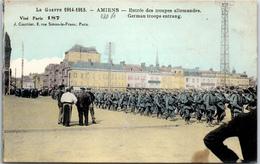 80 AMIENS - Entrée Des Troupes Allemandes - Amiens
