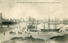 44 - SAINT-NAZAIRE - Ancien Saint-Nazaire. Place De La Marine Et Vue Du Bassin En 1871 - Saint Nazaire