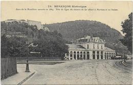 CPA - BESANCON - GARE DE LA MOUILLERE OUVERTE EN 1884 - TETE DE LIGNE DU CHEMIN DE FER ALLANT A MORTEAU ET EN SUISSE - Besancon