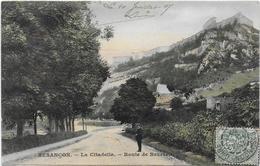 CPA - BESANCON - LA CITADELLE - ROUTE DE BEURRE - 1907 - Besancon