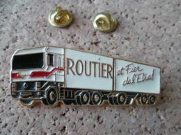 PIN'S   ROUTIER ET FIER DE L'ETRE  CAMION RENAULT - Transportation