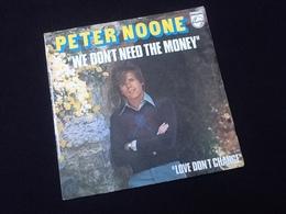 Vinyle 45 Tours   Peter Noone   We Don' T Need The Money  (1976) - Vinyles