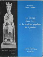 LA VIERGE DANS L ART ET LA TRADITION DES PYRENEES (FRAIS DE PORT INCLUS) - Midi-Pyrénées