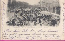 -- 13 --   MARSEILLE -- LE COURS JULIEN -- LE GRAND MARCHE   -- BELLE ANIMATION 1905 - Saint Barnabé, Saint Julien, Montolivet