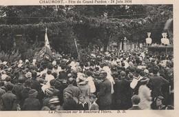 LE 24 JUIN 1934, LA FETE DU GRAND PARDON A CHAUMONT (52) - BELLE CARTE TRES TRES ANIMEE -  TOP !!! - Christianity