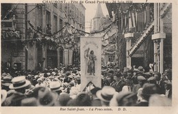 LE 24 JUIN 1934, LA FETE DU GRAND PARDON A CHAUMONT (52) - LA PROCESSION RUE SAINT JEAN - BELLE CARTE TRES TRES ANIMEE - - Christianity