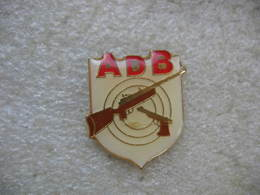 Pin's ADB (Arquebusiers De Bigorre), Stand De Tir Sportif à Artagnan (Dépt 65) - Tir à L'Arc