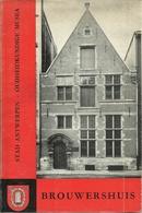 STAD ANTWERPEN - OUDHEIDKUNDIGE MUSEA - BROUWERSHUIS - 1966 - Dépliants Touristiques
