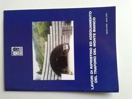 Lib451 Lavori Ripristino Adeguamento Traforo Monte Bianco Tunnel Mont-Blanc Dopo Incidente Incendio Ingegeria Trasporti - Libri, Riviste, Fumetti