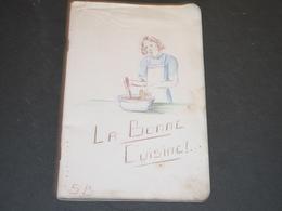 LA BONNE CUISINE - CAHIER DE CUISINE SCOLAIRE AVEC RECETTES De 1948 - 44 Pp Manuscrites - Manuscripts