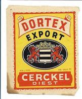 Brasserie / Brouwerij CERCKEL DIEST - étiquette / Etiket DORTEX EXPORT - Bière -Bier - Brabant Flamand / Vlaamse Brabant - Bière