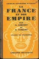 De 1946 - COURS DE GEOGRAPHIE - LA FRANCE ET SON EMPIRE - Par A.GIBERT Et G.TURLOT - Librairie DELAGRAVE -  BON ETAT - - Books, Magazines, Comics