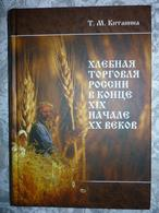 Russian History - In Russian - Kitanina T. Grain Trade In Russia In The Late Nineteenth And Early Twentieth Centuries: - Livres, BD, Revues