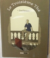 Le Troisième Thé De Christian Cailleaux EO - Livres, BD, Revues